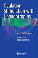 Ovulation Stimulation with Gonadotropins: By Emperaire, Jean-Claude