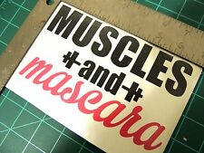 """"""" MUSCLES and mascara """"  Girl Motivation Gym wall window decal sticker vinyl"""