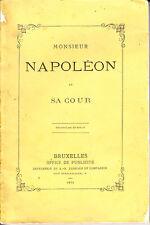 C1 ANTIBONAPARTISME - MONSIEUR NAPOLEON ET SA COUR Bruxelles 1871 NAPOLEON III