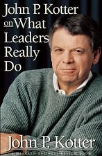 John P. Kotter on What Leaders Really Do (Harvard Business Review Book) by Kotte