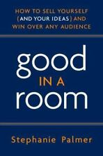 Good in a Room: How to Sell Yourself (an