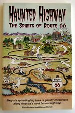 Haunted Highway : The Spirits of Route 66 by Dianne Halicki and Ellen Robson...