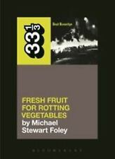 33 1/3: Dead Kennedys' Fresh Fruit for Rotting Vegetables by Michael Stewart...