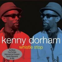 KENNY DORHAM - WHISTLE STOP 2 CD NEW