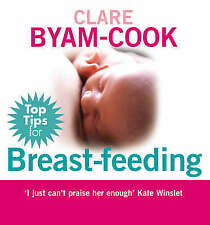 Top Tips for Breast Feeding by Clare Byam-Cook (Paperback, 2008)