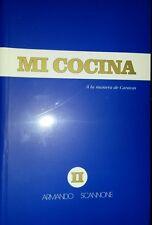 Mi Cocina, a La Manera De Caracas by Armando Scannone (1982, Book, Illustrated)
