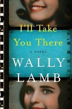 I'll Take You There : A Novel by Wally Lamb (2016, Hardcover)