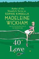 40 Love: A Novel by Madeleine Wickham