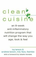 Clean Cuisine: An 8-Week Anti-Inflammatory Diet that Will Change the W-ExLibrary