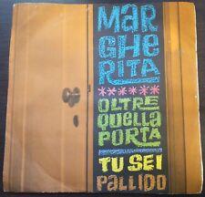 Margherita – Oltre Quella Porta / Tu Sei Pallido 45 giri 1965 Ska Different
