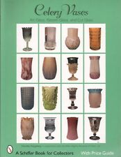 Celery Vases : Art Glass, Pattern Glass, and Cut Glass , New Book@!