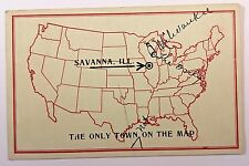 SAVANNA IL 1908 Postcard Map of United States Savanna,The Only Town On The Map