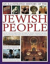 An Illustrated History of the Jewish People: the Epic 4,000-year Story of the...