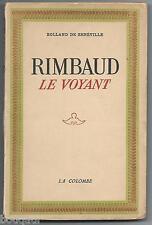 ARTHUR RIMBAUD - Rolland de RENEVILLE - Rimbaud le voyant - La Colombe 1947