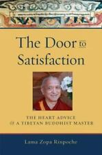 The Door to Satisfaction: The Heart Advice of a Tibetan Buddhist Master: By Z...