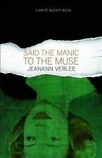 Said the Manic to the Muse by Jeanann Verlee (2015, Paperback)