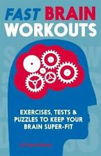 Fast Brain Workouts: Exercises, Tests & Puzzles to Keep Your Brain Super-Fit, Mo