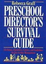 Preschool Director's Survival Guide :FORMS<LETTERS<GUIDELINES FOR DAY TO DAY MGT