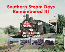 Southern Steam Days Remembered III NEW LTD EDITION Strathwood Railway Book