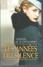 Les années du silence Tomes 1 à 3 en un volume. Louise TREMBLAY D'ESSIAMBRE.SF30