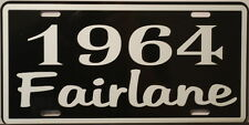 METAL LICENSE PLATE 1964 64 FAIRLANE 260 289 FORD RAT ROD GASSER THUNDERBOLT 427