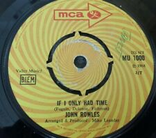 "JOHN ROWLES - IF I ONLY HAD TIME -  7"" Vinyl 45 RPM"