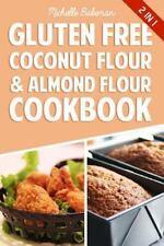 Gluten Free Coconut Flour and Almond Flour Cookbook : Delicious Low Carb...