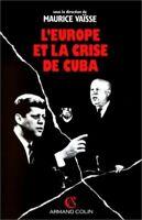 L'Europe et la crise de Cuba by Cogan, Charles; Va_sse, Maurice; Colloque L'E...