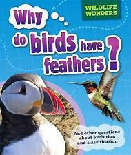 Why Do Birds Have Feathers? (WIldlife Wonders)-ExLibrary