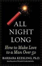 All Night Long: How to Make Love to a Man Over 50 by Keesling, Barbara | Paperba