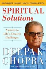 Spiritual Solutions: Answers to Life's Greatest Challenges, Chopra, Deepak, 0307