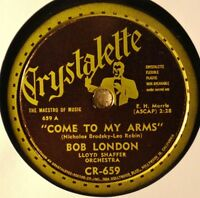 Bob London Come to My Arms Crystalette 659 78 Night Life Great Torch Male Vocals