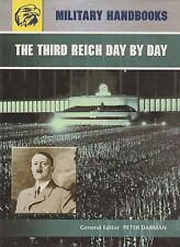 The Third Reich Day by Day (Military Handbooks)by Peter Darman