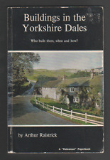 Buildings in the Yorkshire Dales: Who Built Them, When and How? (Paperback)