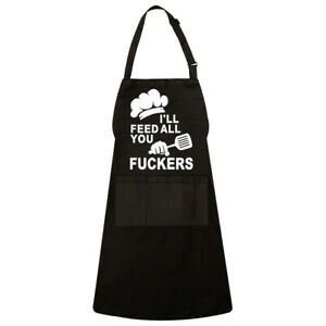 Funny Chef Joke I'll Feed All You F**kers Kitchen Cooking Unisex Apron