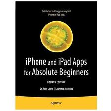iPhone and iPad Apps for Absolute Beginners Lewis, Rory, Moroney, Laurence Pape