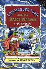 Commander Toad and the Space Pirates: By Yolen, Jane