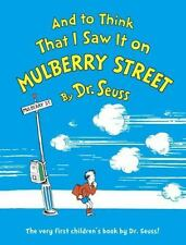 Classic Seuss: And to Think That I Saw It on Mulberry Street by Dr. Seuss (1989,