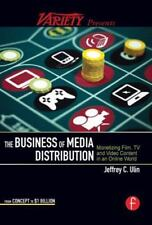 The Business of Media Distribution: Monetizing Film, TV and Video Content in an