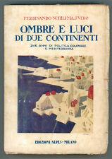 NOBILI MASSUERO FERDINANDO OMBRE E LUCI DI DUE CONTINENTI ALPES 1926 COLONIE