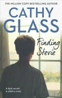 Finding Stevie A Dark Secret. a Child in Crisis. by Cathy Glass 9780008324292