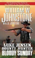 Luke Jensen Bounty Hunter: Bloody Sunday, Johnstone, J.A., Johnstone, William W.
