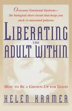 Liberating the Adult Within: How to Be a Grown-Up for Good (Paperback or Softbac