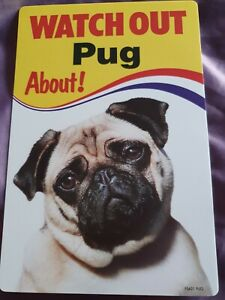 Watch Out Pug About Dog security sign Pugs dogs signs garden gate fence plastic