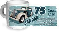 Funny 75 Year Old Banger Classic Car Motif for 75th Birthday CERAMIC Coffee MUG