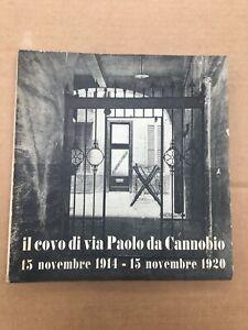 """LIBRO """"IL COVO DI VIA PAOLO DA CANNOBIO"""" PRIMA EDIZIONE P.N.F. FASCIO FASCISMO"""