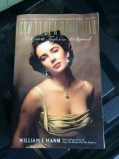 How to Be a Movie Star: Elizabeth Taylor in Hollywood by William J Mann (Paperb…