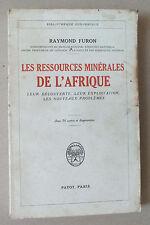 LES RESSOURCES MINERALES DE L AFRIQUE - RAYMOND FURON - PAYOT - 1944 *