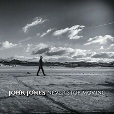 Never Stop Moving - John Jones (2015, CD NIEUW)