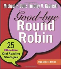 GOOD-BYE ROUND ROBIN: 25 EFFECTIVE ORAL READING STRATEGIES - New 2nd Ed. Paperbk